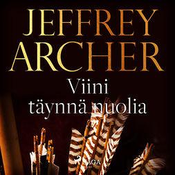 Archer, Jeffrey - Viini täynnä nuolia, audiobook