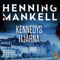 Mankell, Henning - Kennedys hjärna, audiobook