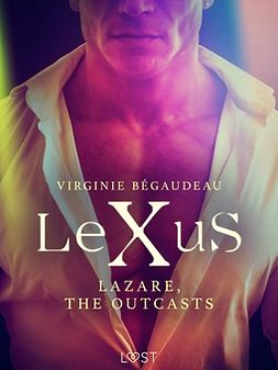 Bégaudeau, Virginie - LeXuS : Lazare, the Outcasts - Erotic dystopia, e-kirja