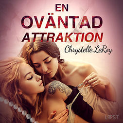 Leroy, Chrystelle - En oväntad attraktion - erotisk novell, audiobook