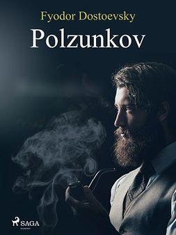 Dostoevsky, Fyodor - Polzunkov, ebook