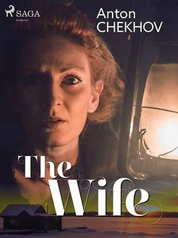 Chekhov, Anton - The Wife, e-kirja