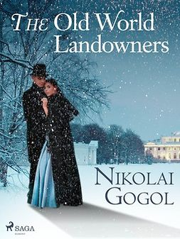 Gogol, Nikolai - The Old World Landowners, e-bok