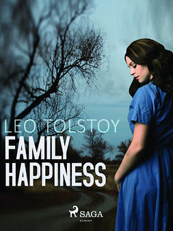Tolstoy, Leo - Family Happiness, ebook