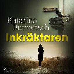 Butovitsch, Katarina - Inkräktaren, audiobook