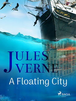 Verne, Jules - A Floating City, e-kirja