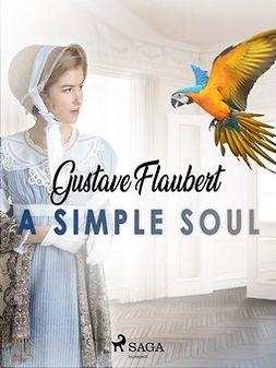 Flaubert, Gustave - A Simple Soul, ebook