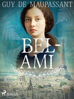 Maupassant, Guy de - Bel-Ami, ebook