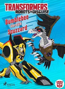 Sazaklis, John - Transformers - Robots in Disguise- Bumblebee versus Scuzzard, e-kirja