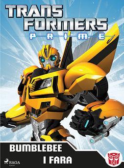 Johansson, Ida - Transformers Prime - Bumblebee i fara, e-bok