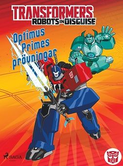 Foxe, Steve - Transformers - Robots in Disguise - Optimus Primes prövningar, e-kirja