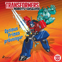 Foxe, Steve - Transformers - Robots in Disguise - Optimus Primes prövningar, audiobook