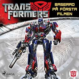 Wilkens, S.G. - Transformers 1 - Baserad på första filmen, äänikirja
