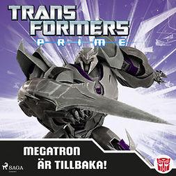 Johansson, Ida - Transformers Prime - Megatron är tillbaka!, audiobook