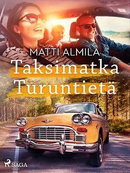 Almila, Matti - Taksimatka Turuntietä, ebook