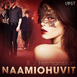 Hermansson, B. J. - Naamiohuvit - eroottinen novelli, äänikirja