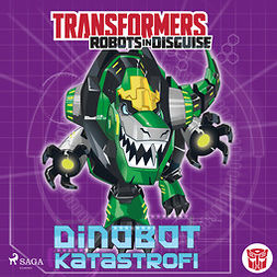 Sazaklis, John - Transformers - Robots in Disguise - Dinobot-katastrofi, audiobook