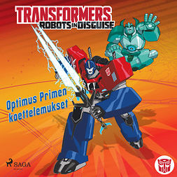 Sazaklis, John - Transformers - Robots in Disguise - Optimus Primen koettelemukset, audiobook