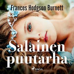 Burnett, Frances Hodgson - Salainen puutarha, äänikirja