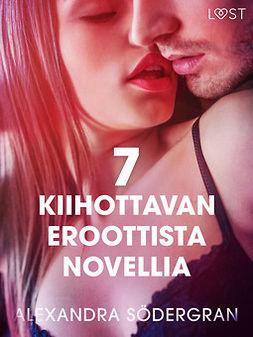 Södergran, Alexandra - 7 kiihottavan eroottista novellia Alexandra Södergranilta, ebook
