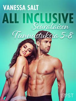 Salt, Vanessa - All Inclusive - Seuralaisen Tunnustuksia 5-8, ebook