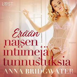 Bridgwater, Anna - Erään naisen intiimejä tunnustuksia - kokoelma eroottisia novelleja, äänikirja