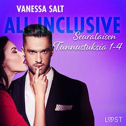 Salt, Vanessa - All Inclusive - Seuralaisen Tunnustuksia 1-4, äänikirja