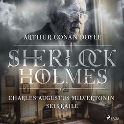 Doyle, Arthur Conan - Charles Augustus Milvertonin seikkailu, äänikirja