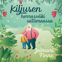 Finne, Jalmari - Kiljusen herrasväki satumaassa, äänikirja