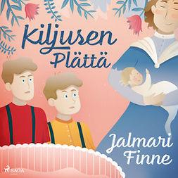 Finne, Jalmari - Kiljusen Plättä, äänikirja