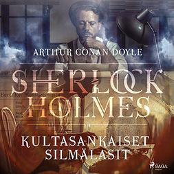 Doyle, Arthur Conan - Kultasankaiset silmälasit, äänikirja