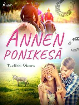 Ojanen, Tuulikki - Annen ponikesä, e-kirja