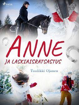 Ojanen, Tuulikki - Anne ja laskiaisratsastus, e-kirja