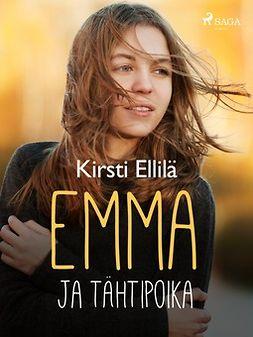 Ellilä, Kirsti - Emma ja tähtipoika, e-bok
