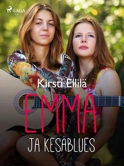 Ellilä, Kirsti - Emma ja kesäblues, e-bok