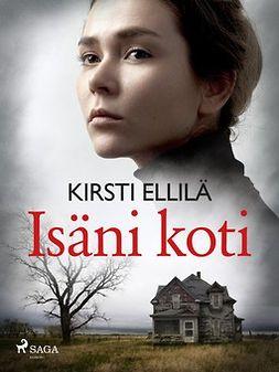 Ellilä, Kirsti - Isäni koti, e-kirja
