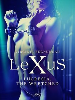 Bégaudeau, Virginie - LeXuS : Lucresia, the Wretched - Erotic dystopia, ebook