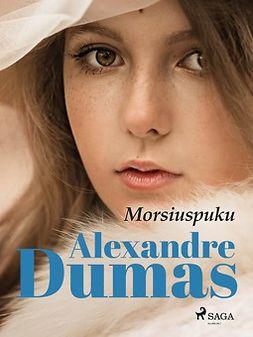 Dumas, Alexandre - Morsiuspuku, ebook
