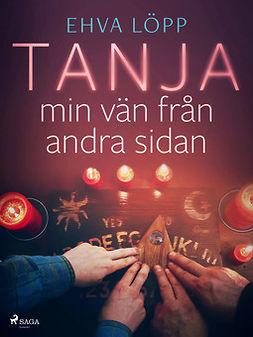 Löpp, Ehva - Tanja - min vän från andra sidan, e-kirja