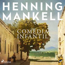 Mankell, Henning - Comédia Infantil, audiobook