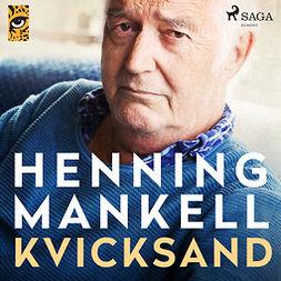 Mankell, Henning - Kvicksand, äänikirja