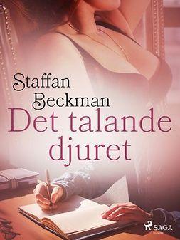 Beckman, Staffan - Det talande djuret, ebook