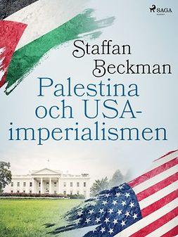 Beckman, Staffan - Palestina och USA-imperialismen, ebook