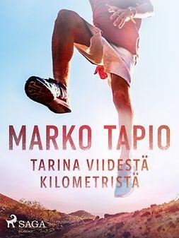 Tapio, Marko - Tarina viidestä kilometristä, e-kirja