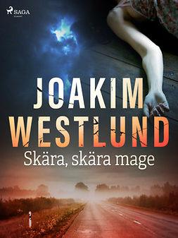 Westlund, Joakim - Skära, skära mage, ebook