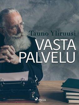 Yliruusi, Tauno - Vastapalvelu, ebook