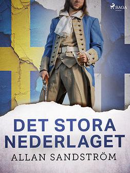 Sandström, Allan - Det stora nederlaget, ebook