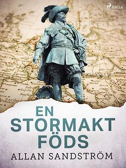 Sandström, Allan - En stormakt föds, ebook