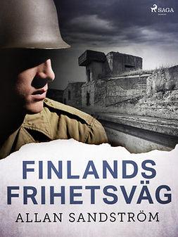 Sandström, Allan - Finlands frihetsväg, ebook