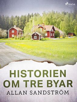 Sandström, Allan - Historien om tre byar, ebook